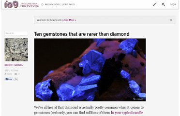 http://io9.com/5902212/ten-gemstones-that-are-rarer-than-diamond