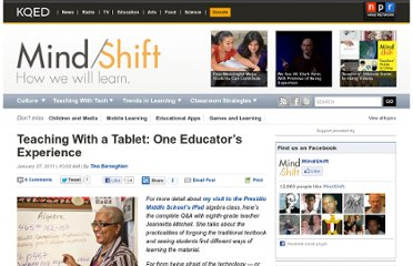 http://blogs.kqed.org/mindshift/2011/01/teaching-with-a-tablet-one-educators-experience/
