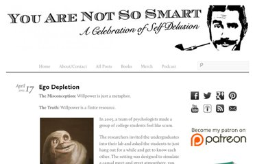 http://youarenotsosmart.com/2012/04/17/ego-depletion/