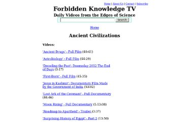http://www.forbiddenknowledgetv.com/videos/ancient-civilizations