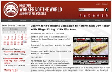http://www.iww.org/en/content/jimmy-johns-resists-campaign-reform-sick-day-policy-illegal-firing-six-workers