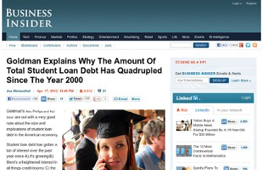 http://www.businessinsider.com/goldman-explains-why-the-amount-of-total-student-loan-debt-has-quadrupled-since-the-year-2000-2012-4
