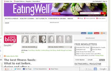 http://www.eatingwell.com/blogs/health_blog/the_best_fitness_foods_what_to_eat_before_during_and_after_a_workout