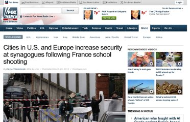 http://www.foxnews.com/world/2012/03/20/cities-across-us-and-europe-increase-security-at-synagogues-and-elsewhere-after/