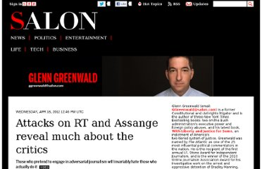 http://www.salon.com/2012/04/18/attacks_on_rt_and_assange_reveal_much_about_the_critics/