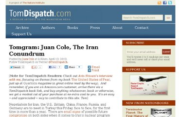 http://www.tomdispatch.com/blog/175528/tomgram:_juan_cole,_the_iran_conundrum/
