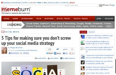 http://memeburn.com/2012/04/5-tips-for-making-sure-you-dont-screw-up-your-social-media-strategy/