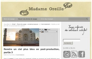 http://www.madame-oreille.com/blog/index.php/rendre-un-ciel-plus-bleu-en-post-production-partie-3/