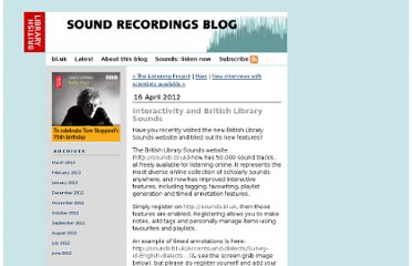 http://britishlibrary.typepad.co.uk/archival_sounds/2012/04/interactivity-and-british-library-sounds.html