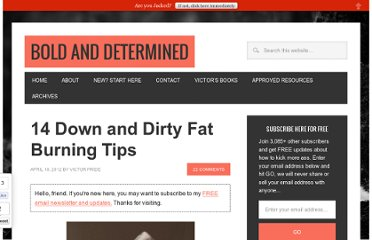 http://boldanddetermined.com/2012/04/18/14-down-and-dirty-fat-burning-tips/