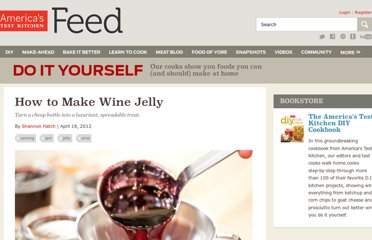 http://www.americastestkitchenfeed.com/do-it-yourself/2012/04/how-to-make-wine-jelly/
