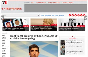 http://venturebeat.com/2012/04/19/want-to-get-acquired-by-google-google-vp-explains-how-to-go-big/