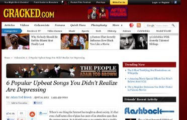 http://www.cracked.com/blog/6-popular-upbeat-songs-you-didnt-realize-are-depressing/