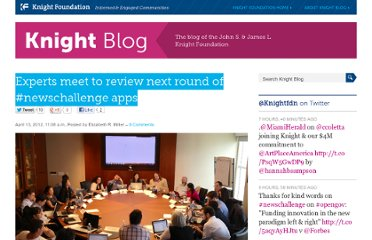 http://knightfoundation.org/blogs/knightblog/2012/4/13/experts-meet-review-next-round-newschallenge-apps/