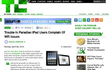 http://techcrunch.com/2010/04/05/trouble-in-paradise-ipad-users-complain-of-wifi-issues/