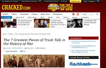 http://www.cracked.com/article_19759_the-7-greatest-pieces-trash-talk-in-history-war.html
