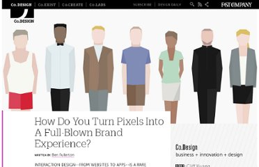 http://www.fastcodesign.com/1669251/how-do-you-turn-pixels-into-a-full-blown-brand-experience