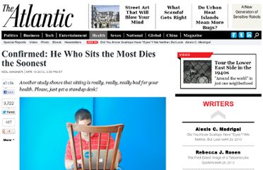http://www.theatlantic.com/health/archive/2012/04/confirmed-he-who-sits-the-most-dies-the-soonest/256101/