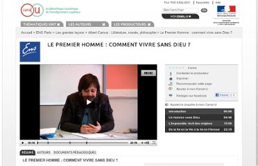 http://www.canal-u.tv/video/ens_paris/le_premier_homme_comment_vivre_sans_dieu.3128