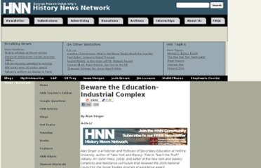 http://hnn.us/articles/beware-education%E2%80%93industrial-complex