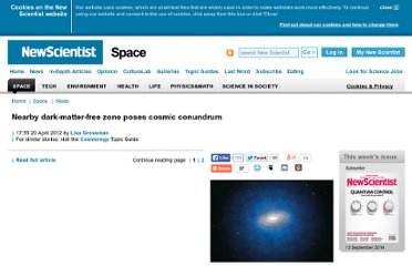 http://www.newscientist.com/article/dn21732-nearby-darkmatterfree-zone-poses-cosmic-conundrum.html