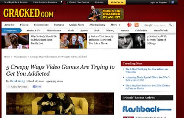 http://www.cracked.com/article_18461_5-creepy-ways-video-games-are-trying-to-get-you-addicted_p2.html