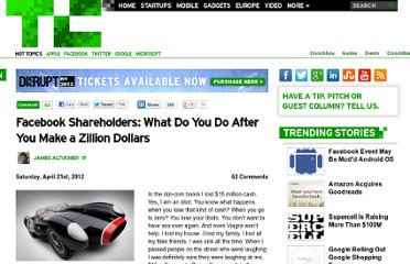 http://techcrunch.com/2012/04/21/facebook-shareholders-what-do-you-do-after-you-make-a-zillion-dollars/