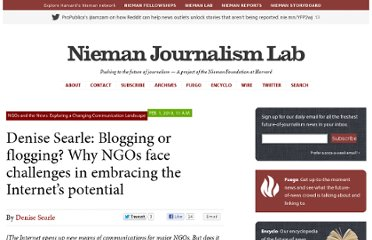 http://www.niemanlab.org/2010/02/denise-searle-blogging-or-flogging-why-ngos-face-challenges-in-embracing-the-internets-potential/