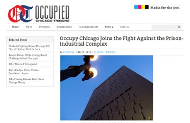 http://occupiedchicagotribune.org/2012/02/occupy-chicago-joins-the-fight-against-the-prison-industrial-complex/