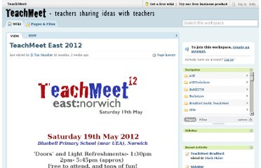 http://teachmeet.pbworks.com/w/page/52968838/TeachMeet%20East%202012