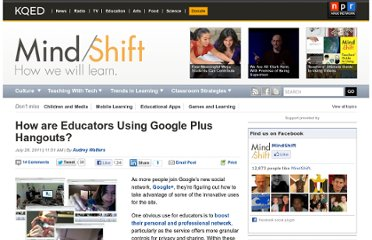 http://blogs.kqed.org/mindshift/2011/07/how-are-educators-using-google-plus-hangouts/