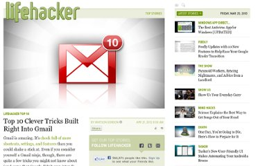 http://lifehacker.com/5903974/top-10-clever-tricks-built-right-into-gmail