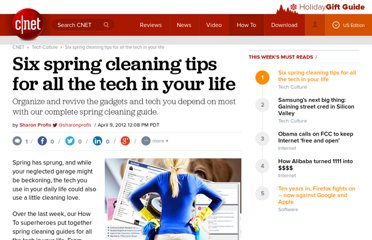 http://howto.cnet.com/8301-11310_39-57411324-285/six-spring-cleaning-tips-for-all-the-tech-in-your-life/