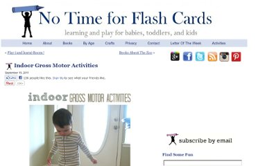 http://www.notimeforflashcards.com/2011/09/indoor-gross-motor-activities.html