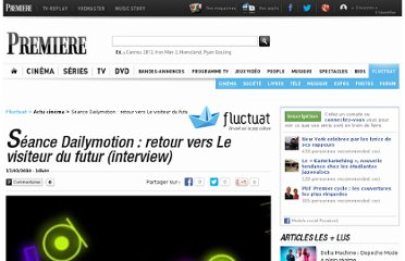 http://fluctuat.premiere.fr/Cinema/News-Videos/Seance-Dailymotion-retour-vers-Le-visiteur-du-futur-interview-3231924
