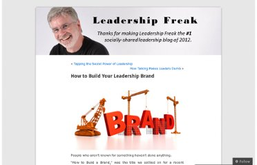 http://leadershipfreak.wordpress.com/2012/04/21/how-to-build-your-leadership-brand/