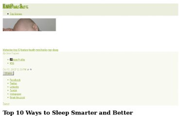 http://lifehacker.com/309030/top-10-ways-to-sleep-smarter-and-better
