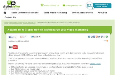 http://www.digitalvisitor.com/latestnewsandresources/social-media-blog/a-guide-to-youtube-how-to-supercharge-your-video-marketing.html?goback=%2Egde_2515715_member_109037989