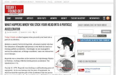 http://www.todayifoundout.com/index.php/2010/03/what-happens-when-you-stick-your-head-into-a-particle-accelerator/