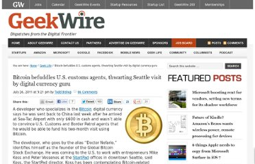 http://www.geekwire.com/2011/bitcoin-befuddles-customs-agents-thwarting-seattle-visit-digital-currency-guru/#utm_medium=referral&utm_source=pulsenews