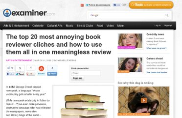 http://www.examiner.com/article/the-top-20-most-annoying-book-reviewer-cliches-and-how-to-use-them-all-one-meaningless-review