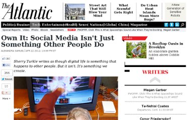 http://www.theatlantic.com/technology/archive/2012/04/own-it-social-media-isnt-just-something-other-people-do/256212/