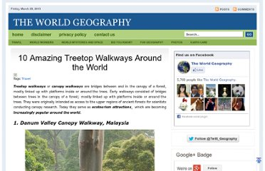 http://www.theworldgeography.com/2012/03/10-amazing-treetop-walkways-around.html