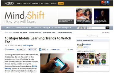 http://blogs.kqed.org/mindshift/2011/07/10-major-mobile-learning-trends-to-watch-for/