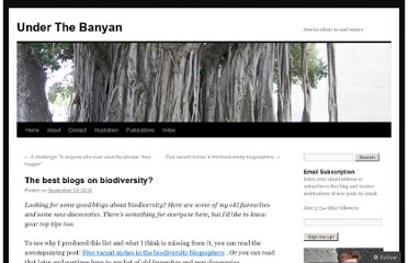 http://underthebanyan.wordpress.com/2010/09/10/the-best-blogs-on-biodiversity/