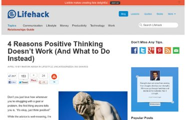 http://www.lifehack.org/articles/lifehack/4-reasons-positive-thinking-doesnt-work-and-what-to-do-instead.html