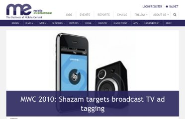 http://www.mobile-ent.biz/news/read/mwc-2010-shazam-targets-broadcast-tv-ad-tagging/08913