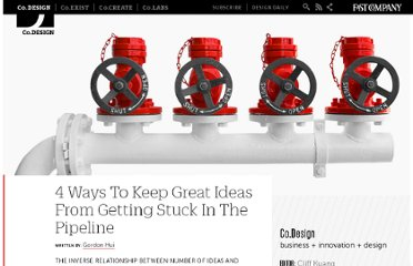 http://www.fastcodesign.com/1669583/4-ways-to-keep-great-ideas-from-getting-stuck-in-the-pipeline