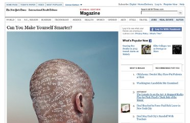 http://www.nytimes.com/2012/04/22/magazine/can-you-make-yourself-smarter.html?_r=1&ref=magazine