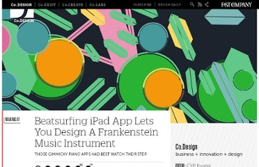 http://www.fastcodesign.com/1669595/beatsurfing-ipad-app-lets-you-design-a-frankenstein-music-instrument